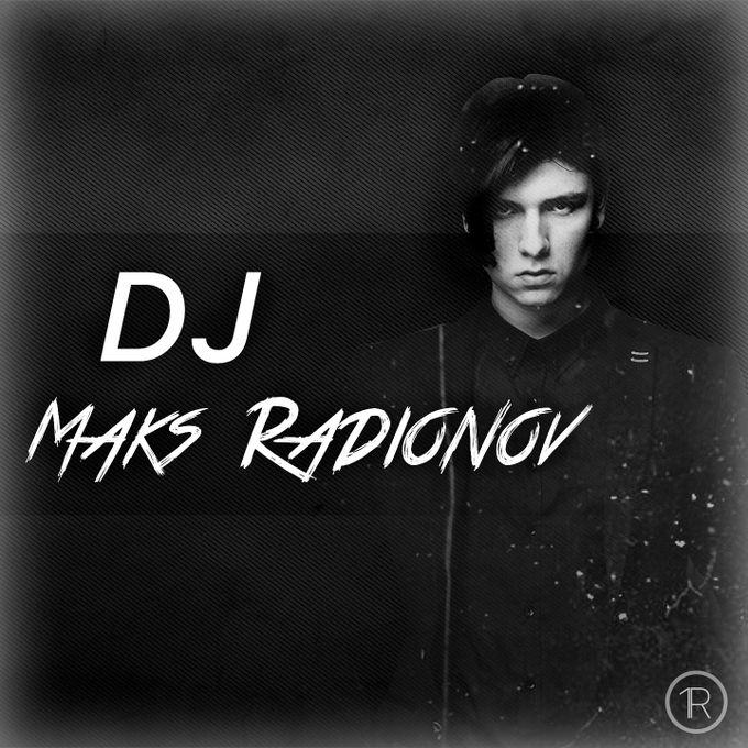 Maks Radionov - Ди-джей  - Киев - Киевская область photo