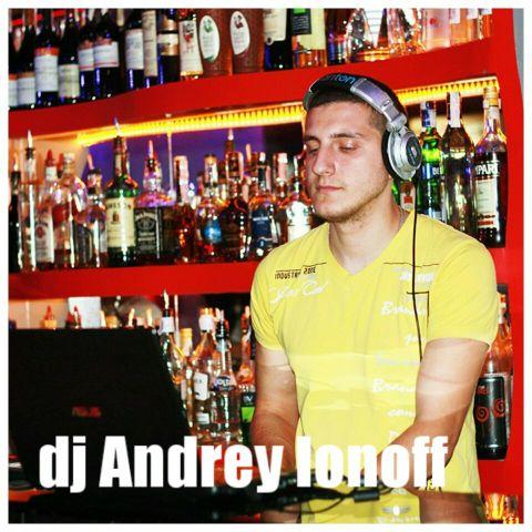 DJ Andrey Ionoff - Ди-джей , Одесса,  Поп ди-джей, Одесса Свадебный Ди-джей, Одесса House Ди-джей, Одесса Deep house Ди-джей, Одесса Ди-джей 90ые, Одесса